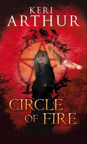 Circle of Fire - Number 1 in series ebook by Keri Arthur