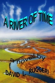 A River Of Time ebook by David Ruggeri