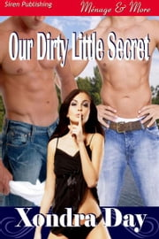 Our Dirty Little Secret ebook by Xondra Day