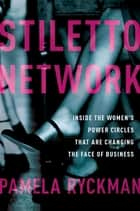 Stiletto Network ebook by Pamela Ryckman