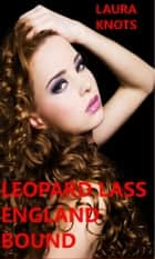 Leopard Lass England Bound ebook by Laura Knots