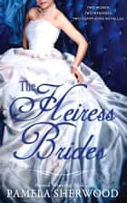 The Heiress Brides - Two Novellas ebook by Pamela Sherwood