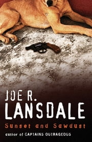 Sunset and Sawdust ebook by Joe R Lansdale