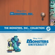 The Monsters, Inc., Collection - Monsters, Inc. and Monsters University audiobook by Disney Press, Disney Press, Disney Press