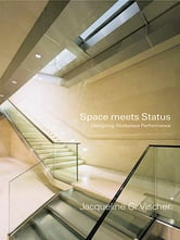Space Meets Status - Designing Workplace Performance ebook by Jacqueline Vischer