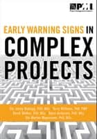 Early Warning Signs in Complex Projects ebook by Ole Jonny Klakegg, Terry Williams, Derek Walker,...
