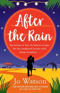 After the Rain - The new hilarious rom-com from the author of Love to Hate You ebook by Jo Watson