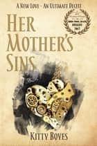 Her Mother's Sins ebook by Kitty Boyes