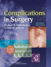 Complications in Surgery ebook by Michael W. Mulholland,Gerard M. Doherty