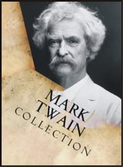 Mark Twain Collection: Adventures of Hachkleberry Finn, Tom Sawyer, The Prince and the Pauper, A Tramp Abroad, The Innocents Abroad, Eve's Diary, Extracts From Adam's Diary, A Horse's Tale, A Dog's Tale, Roughing It, A Double Barrelled Detective Stor ebook by Mark Twain