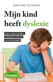 Mijn kind heeft dyslexie ebook by Martine Ceyssens