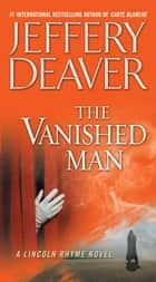 The Vanished Man ebook by Jeffery Deaver