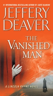 The Vanished Man - A Lincoln Rhyme Novel ebook by Jeffery Deaver
