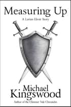 Measuring Up - A Larian Elesir Story ebook by Michael Kingswood