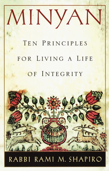 Minyan - Ten Principles for Living a Life of Integrity ebook by Rami Shapiro