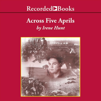 Across Five Aprils audiobook by Irene Hunt
