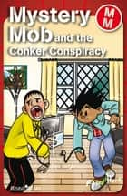 Mystery Mob and the Conker Conspiracy ebook by Roger Hurn