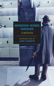 Monsieur Monde Vanishes ebook by Larry McMurtry,Jean Stewart,Georges Simenon