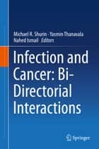 Infection and Cancer: Bi-Directorial Interactions ebook by Michael R. Shurin,Yasmin Thanavala,Nahed Ismail