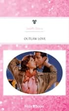 Outlaw Love ebook by Judith Stacy