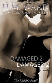 DAMAGED 2 (The Ferro Family) ebook by H.M. Ward