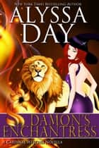 Damon's Enchantress - A Cardinal Witches paranormal romance ebook by Alyssa Day