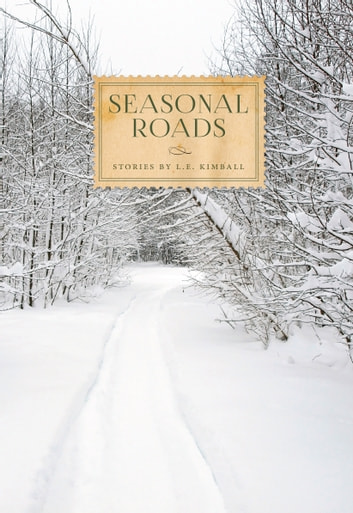 Seasonal Roads ebook by L. E. Kimball