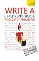 Write A Children's Book - And Get It Published: Teach Yourself ebook by Lesley Pollinger,Allen Frewin Jone