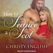 How to Seduce a Scot livre audio by Christy English