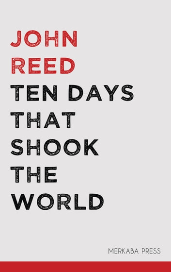 Ten Days That Shook The World Ebook By John Reed 6610000018673