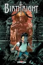 Birthright T01 - Le Retour eBook by Joshua Williamson, Andrei Bressan
