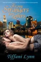 From Strangers To Lovers ebook by Tiffani  Lynn