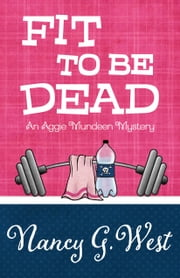 FIT TO BE DEAD ebook by Nancy G. West