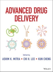 Advanced Drug Delivery ebook by Ashim Mitra,Chi H. Lee,Kun Cheng