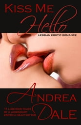 Kiss Me Hello - Lesbian Erotic Romance ebook by Andrea Dale