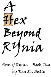 A Hex Beyond Rynia, Book Two of the Sons of Rynia Trilogy ebook by Ken La Salle