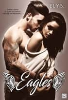 Eagles ebook by Elys