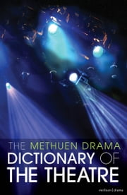 The Methuen Drama Dictionary of the Theatre ebook by