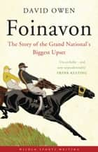 Foinavon - The Story of the Grand National's Biggest Upset ebook by David Owen