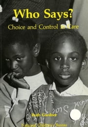 Who Says?: Choice and control in care ebook by Gardner, Ruth