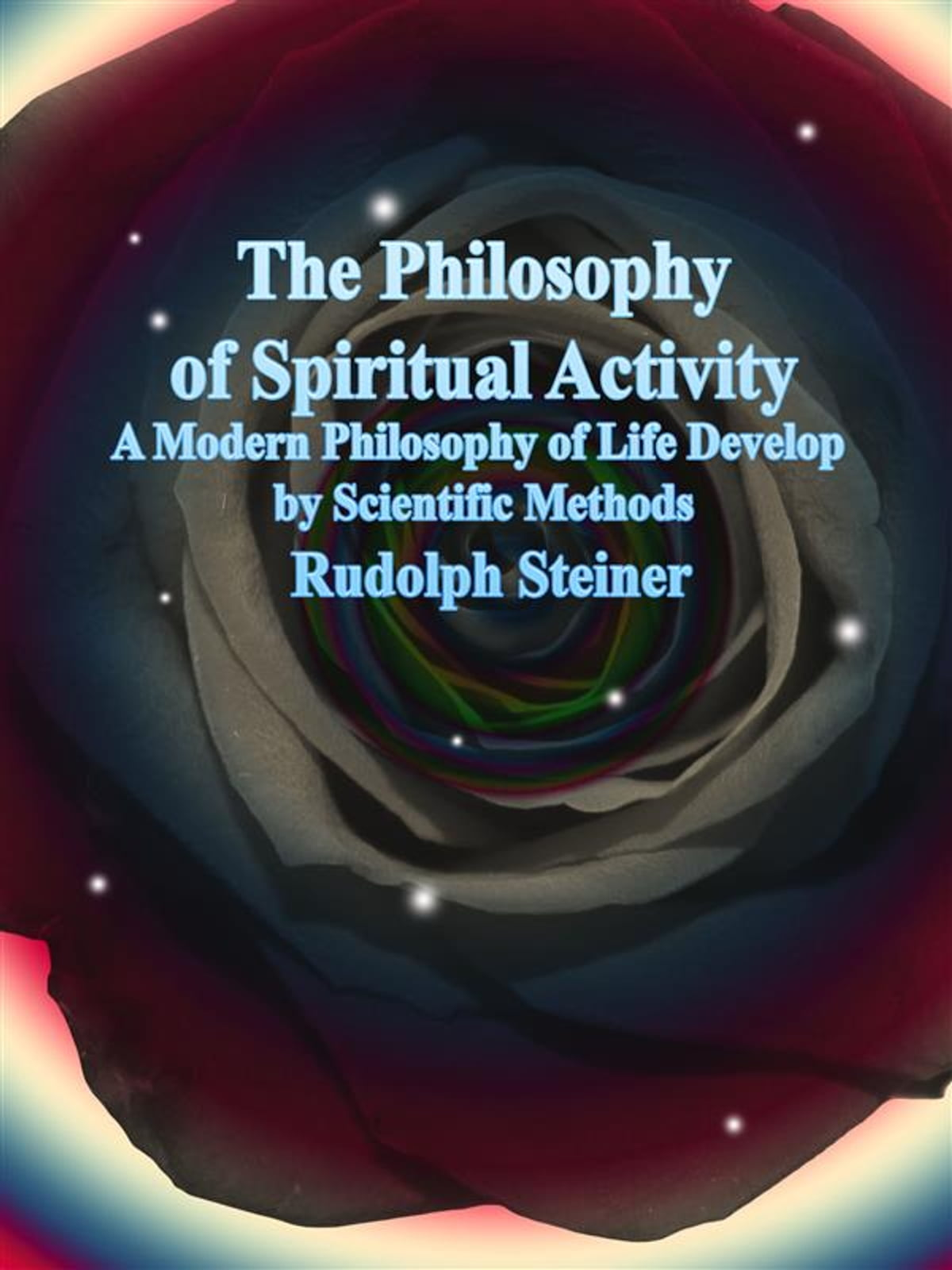 The Philosophy of Spiritual Activity eBook by Rudolph Steiner -  9788826098951 | Rakuten Kobo