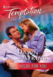 Wilde for You (Mills & Boon Temptation) ebook by Dawn Atkins