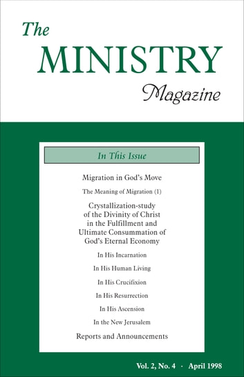 The Ministry of the Word, Vol. 2, No 4 - Migration in God's Move (1) & Crystallization-Study of the Divinity of Christ in the Fulfillment and...Eternal Economy ebook by Various Authors