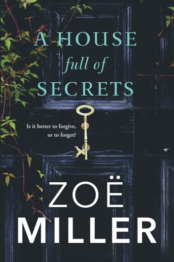 A House Full of Secrets: All she sees is the perfect man, but what is he hiding? eBook by Zoe Miller