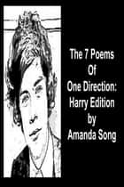 The 7 Poems of One Direction: Harry Edition ebook by Amanda Song