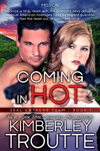 Coming in Hot ebook by Kimberley Troutte