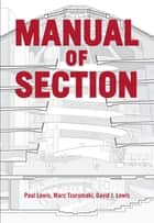 Manual of Section ebook by Paul Lewis, Marc Tsurumaki, David J. Lewis