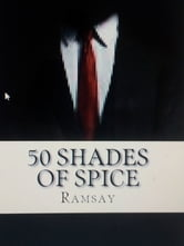 50 Shades of Spice..Ramsay's offensively hot curry book! ebook by Conrad Jones