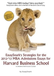 EssaySnark's Strategies for the 2012-'13 MBA Admissions Essays for Harvard Business School ebook by Essay Snark