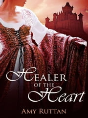 Healer of the Heart ebook by Ruttan, Amy